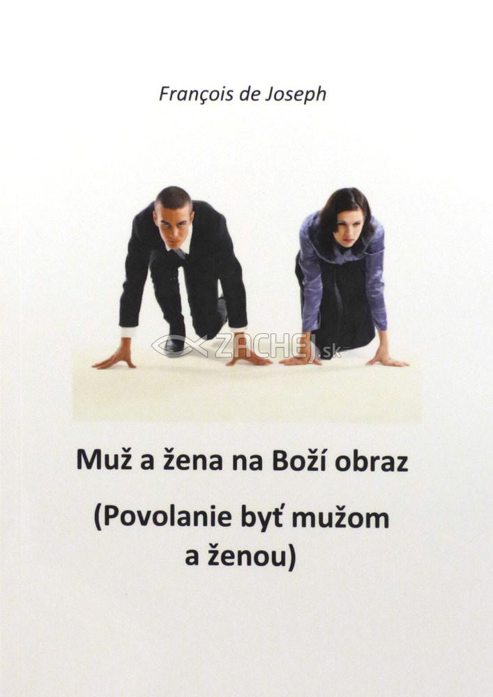 Muž a žena na Boží obraz - Povolanie byť mužom a ženou
