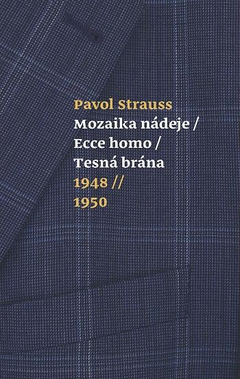 Mozaika nádeje, Ecce homo, Tesná brána - 1948 - 1950
