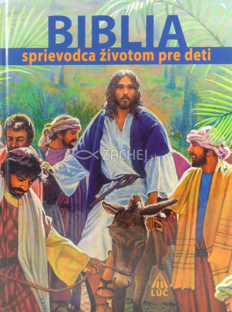 Biblia - sprievodca životom pre deti - Čítam • Rozumiem • Modlím sa • Konám
