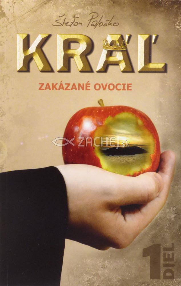 Kráľ - Zakázané ovocie - 1. diel