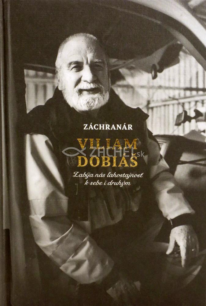 Záchranár Viliam Dobiáš - Zabíja nás ľahostajnosť k sebe i druhým