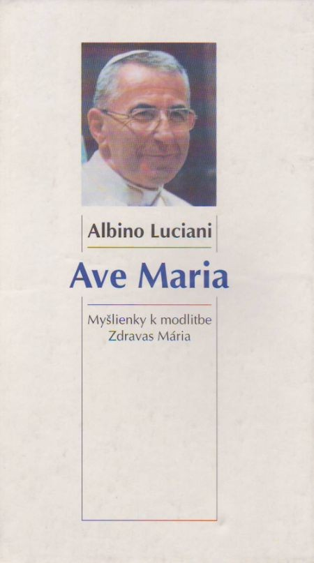 Ave Maria - Myšlienky k modlitbe Zdravas Mária