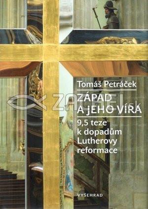 Západ a jeho víra - 9,5 teze k dopadům Lutherovy reformace