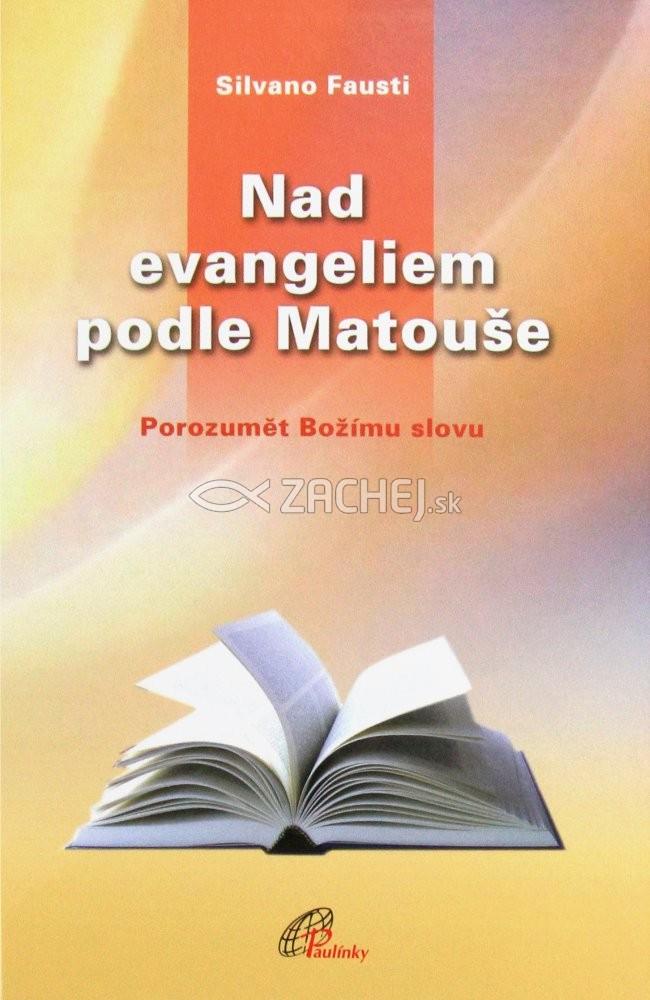 Nad evangeliem podle Matouše - Porozumět Božímu slovu