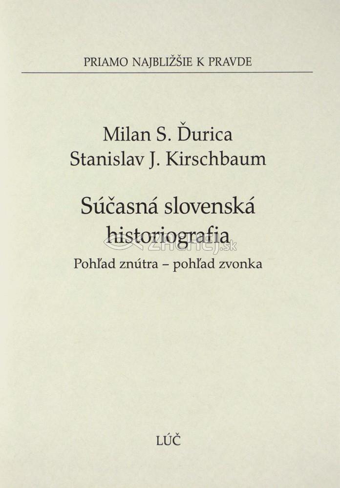 Súčasná slovenská historiografia - Pohľad znútra -  pohľad zvonka