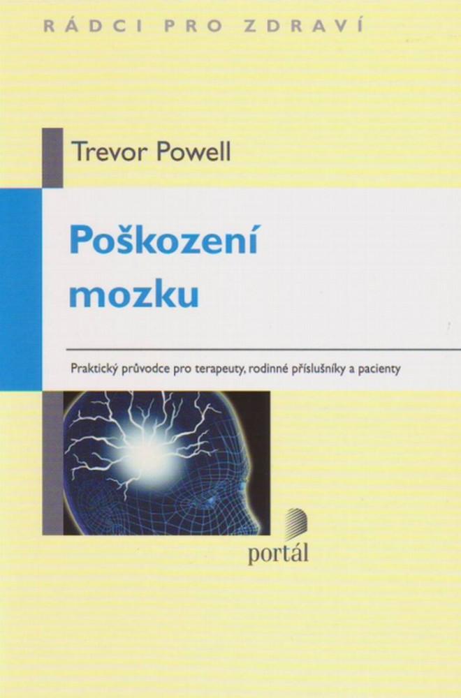 Poškození mozku - Praktický průvodce pro terapeuty, rodinné příslušníky a pacienty