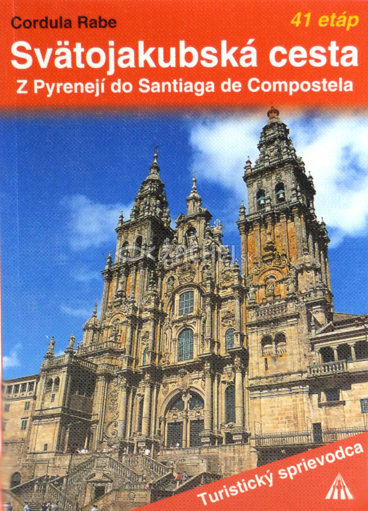Svätojakubská cesta - Z Pyrenejí do Santiaga de Compostela
