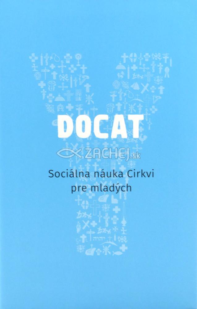 DOCAT - Sociálna náuka Cirkvi pre mladých - S predhovorom pápeža Františka