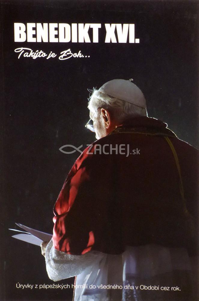Takýto je Boh... - Úryvky z pápežských homílií do všedného dňa v Období cez rok