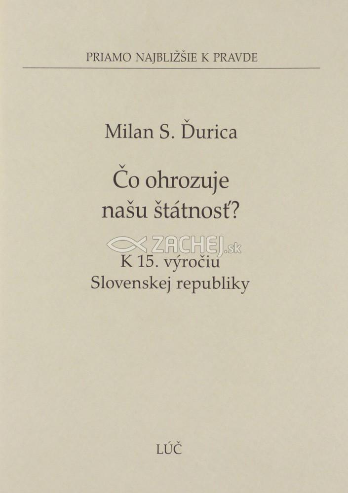 Čo ohrozuje našu štátnosť? - K 15. výročiu Slovenskej republiky