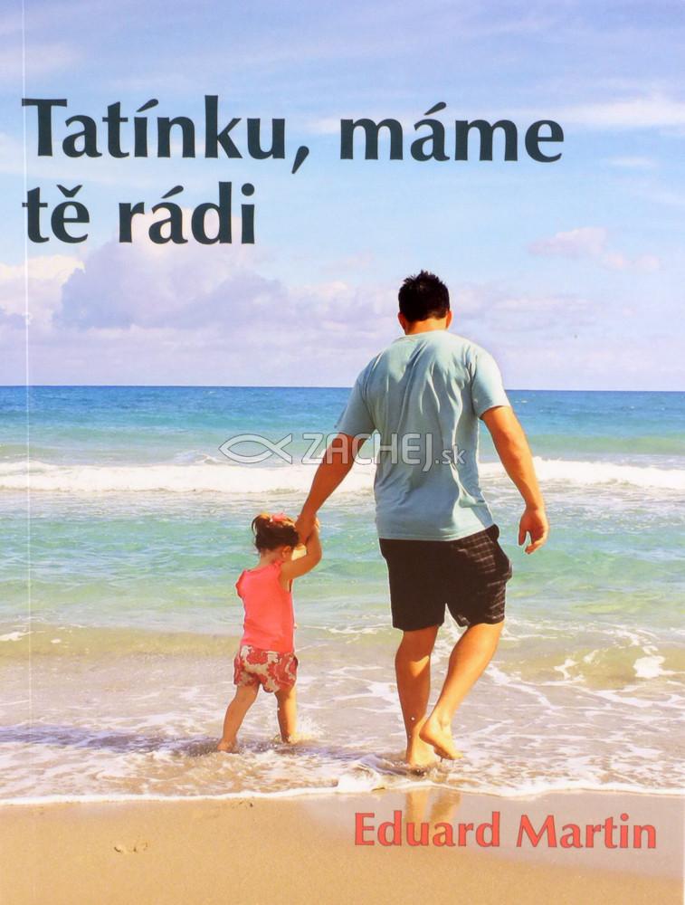 Tatínku, máme tě rádi