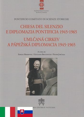 Umlčaná cirkev a pápežská diplomacia 1945-1965