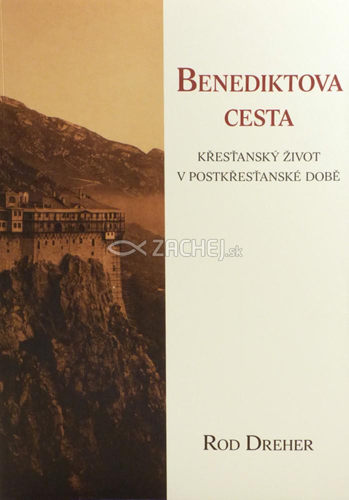Benediktova cesta - Křesťanský život v postkřesťanské době