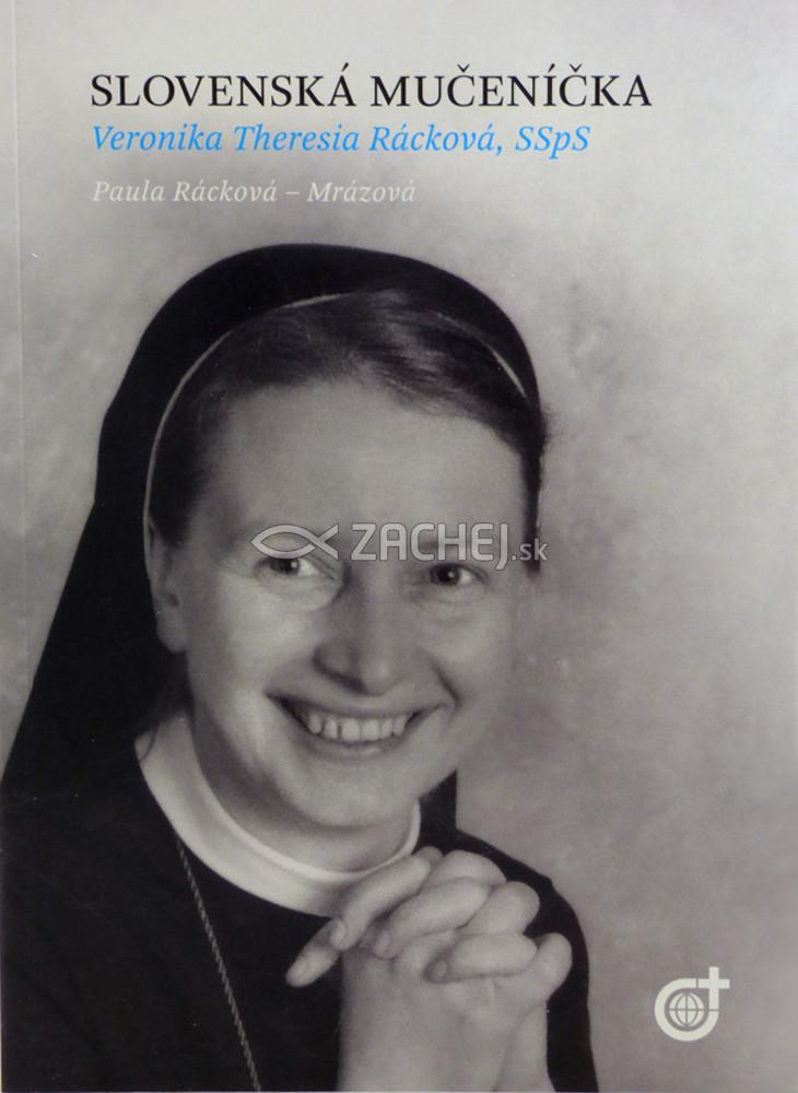 Slovenská mučeníčka - Veronika Theresia Rácková, SSpS