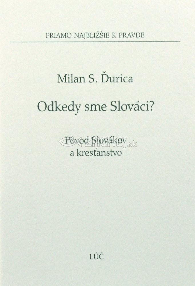 Odkedy sme Slováci? - Pôvod Slovákov a kresťanstvo