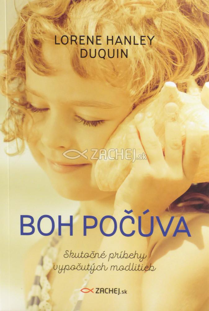 Boh počúva - Skutočné príbehy vypočutých modlitieb