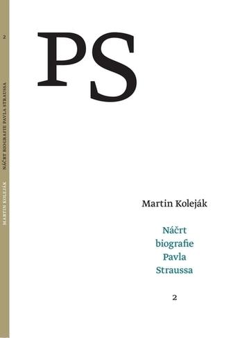 Náčrt biografie Pavla Straussa (2)