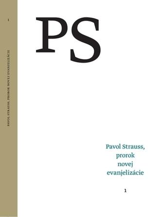 Pavol Strauss, prorok novej evanjelizácie (1)