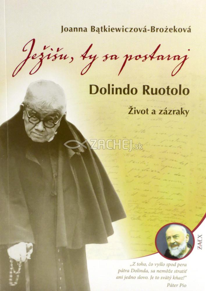 Ježišu, ty sa postaraj - Dolindo Ruotolo - Život a zázraky