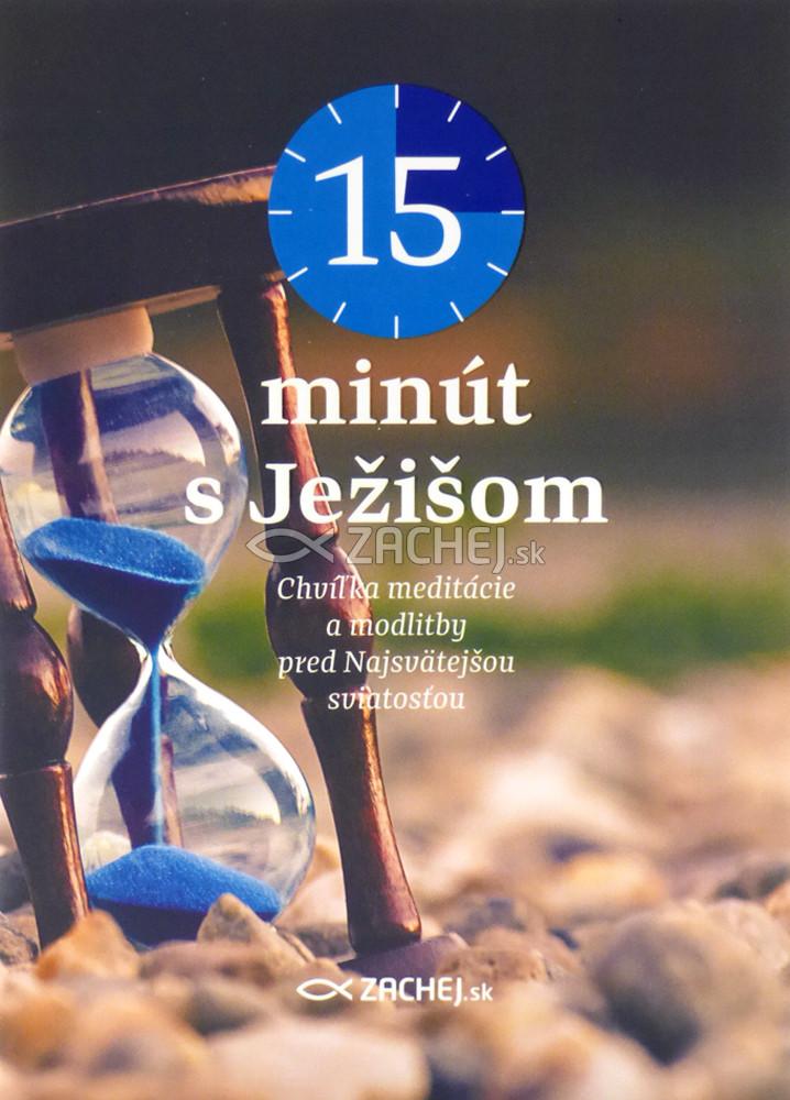 15 minút s Ježišom - Chvíľka meditácie a modlitby pred Najsvätejšou sviatosťou
