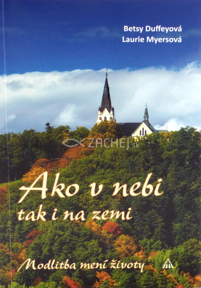 Ako v nebi, tak i na zemi - Modlitba mení životy