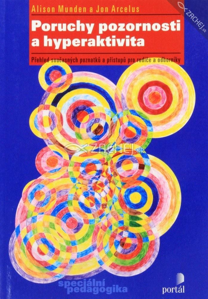 Poruchy pozornosti a hyperaktivita - Přehled současných poznatků a přístupů pro rodiče a odborníky