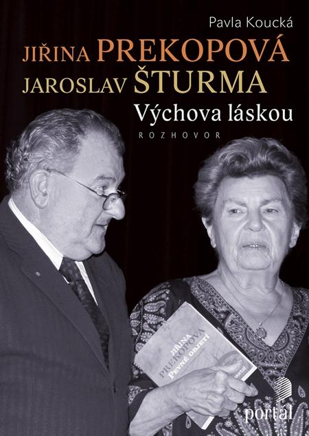 E-kniha: Jiřina Prekopová, Jaroslav Šturma - Výchova láskou - Rozhovor