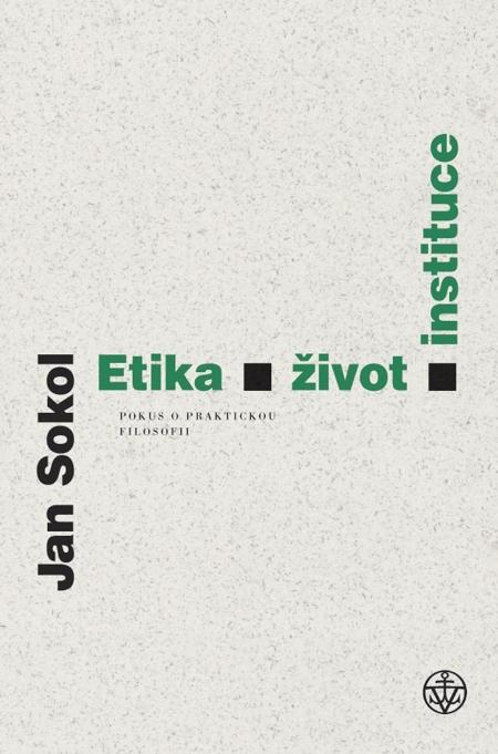 E-kniha: Etika, život, instituce - Pokus o praktickou filosofii