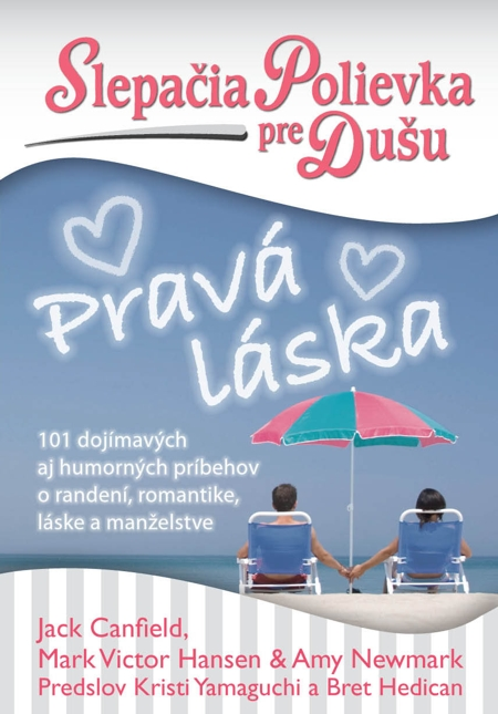 E-kniha: Slepačia polievka pre dušu: Pravá láska - 101 dojímavých aj humorných príbehov o randení, romantike, láske a manželstve