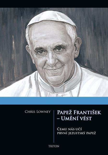 E-kniha: Papež František - Umění vést - Čemu nás učí první jezuitský papež