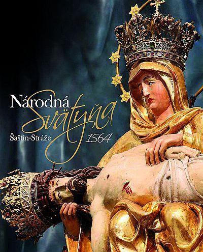 Národná Svätyňa - Šaštín - Stráže 1564