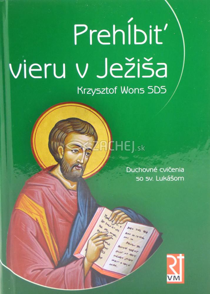 Prehĺbiť vieru v Ježiša - Duchovné cvičenia so sv. Lukášom