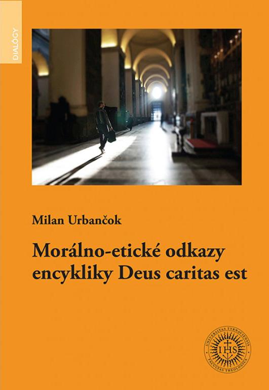 Morálno-etické odkazy encykliky Deus caritas est