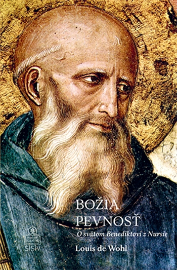 Božia pevnosť - O svätom Benediktovi z Nursie