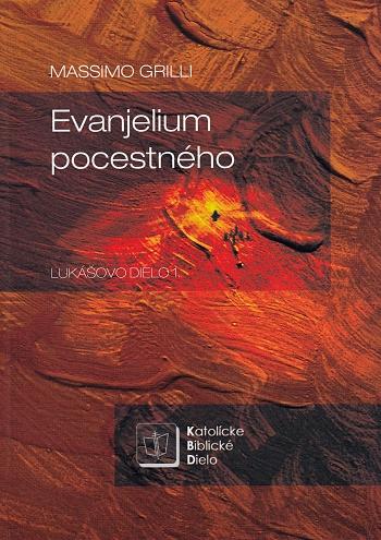 Evanjelium pocestného - Lukášovo dielo 1.