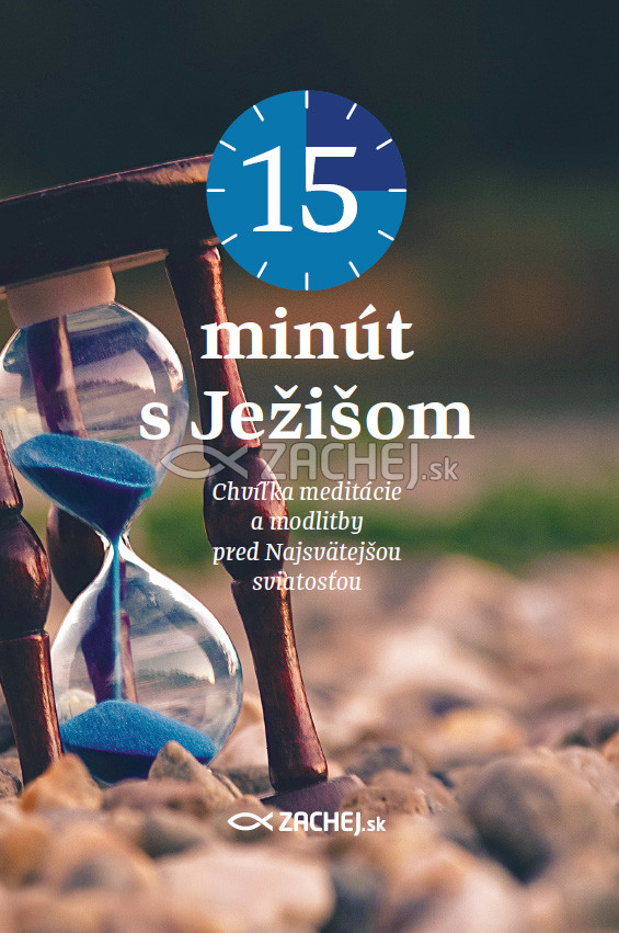 E-kniha: 15 minút s Ježišom - Chvíľka meditácie a modlitby pred Najsvätejšou sviatosťou