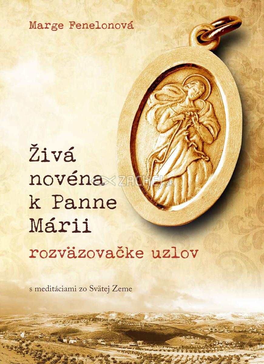 E-kniha: Živá novéna k Panne Márii, rozväzovačke uzlov - s meditáciami zo Svätej Zeme