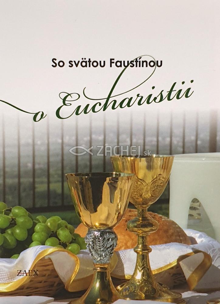 So svätou Faustínou o Eucharistii