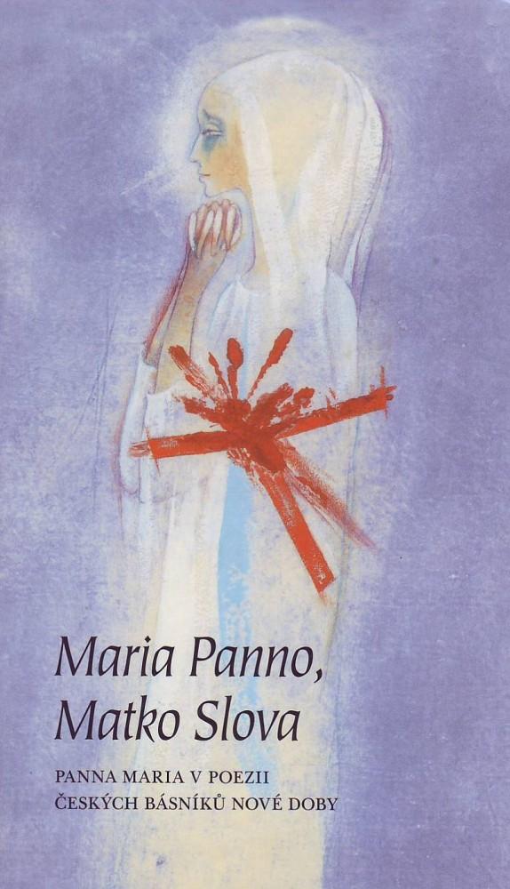 Maria Panno, Matko Slova - Panna Maria v poezii českých básníků nové doby