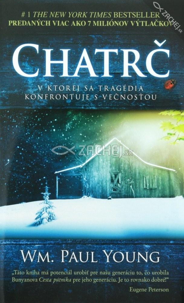 Chatrč - V ktorej sa tragédia konfrontuje s večnosťou