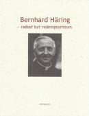 Bernhard Häring - radosť byť redemptoristom