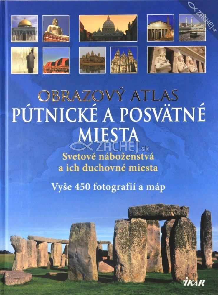 Pútnické a posvätné miesta - Svetové náboženstvá a ich duchovné miesta