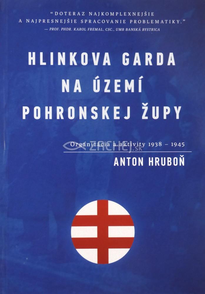 Hlinkova garda na území Pohronskej župy - Organizácia a aktivity 1938 - 1945