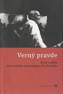Verný pravde - Život a dielo slovenského dominikána Pia Krivého