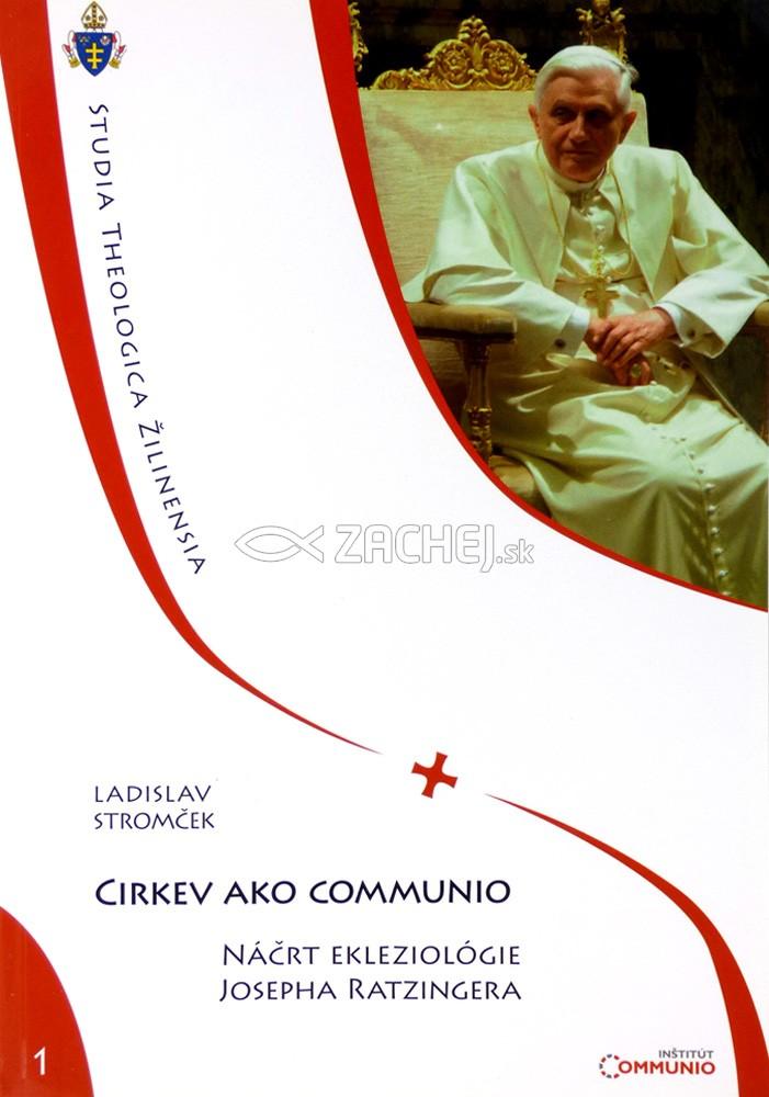 Cirkev ako communio - Náčrt ekleziológie Josepha Ratzingera