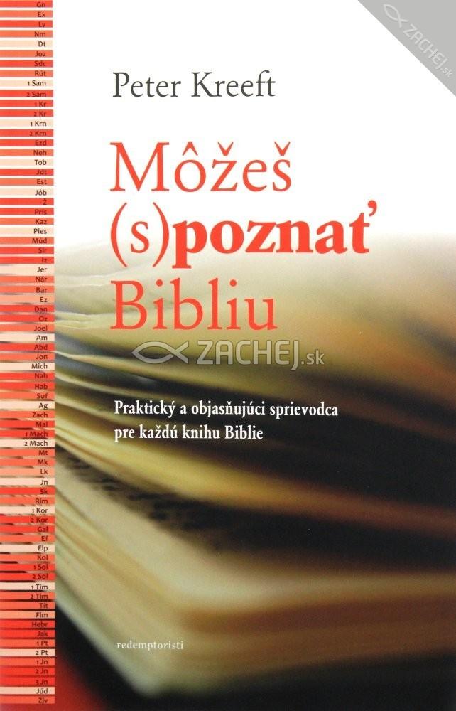 Môžeš (s)poznať Bibliu - Praktický a objasňujúci sprievodca pre každú knihu Biblie