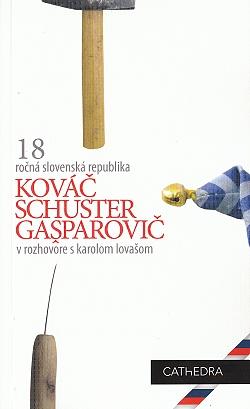Kováč, Schuster, Gašparovič v rozhovore s Karolom Lovašom - 18-ročná Slovenská republika