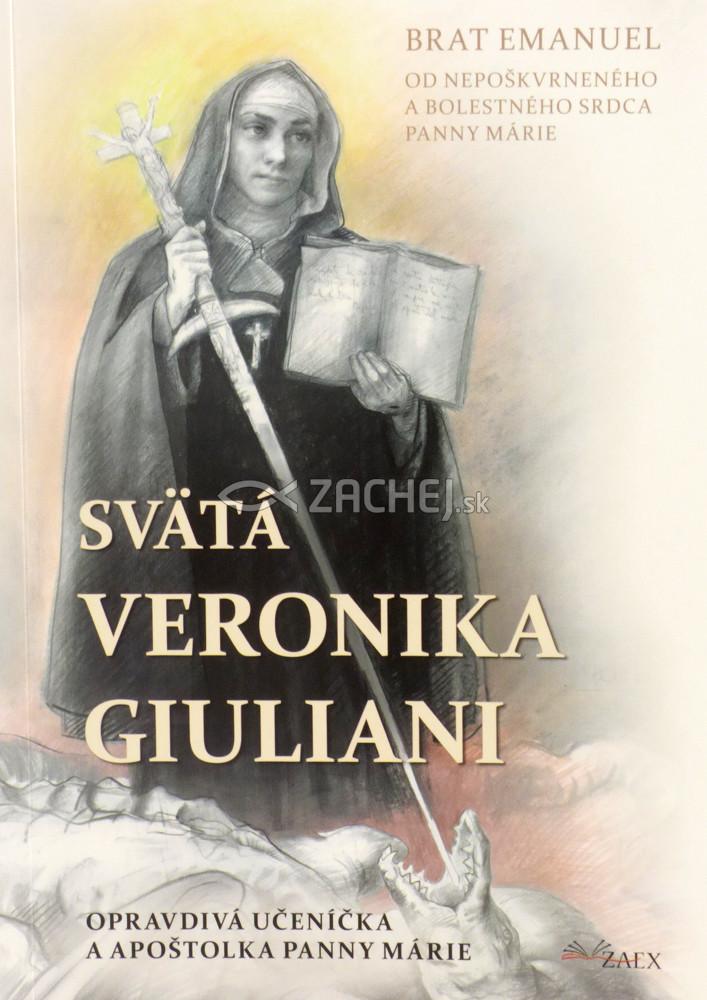 Svätá Veronika Giuliani - Opravdivá učeníčka a Apoštolka Panny Márie