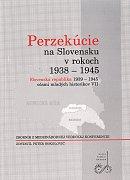 Perzekúcie na Slovensku v rokoch 1938 - 1945 - Slovenská republika 1939 - 1945 očami mladých historikov VII