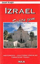 Izrael - Svätá zem - Historicko - kultúrny prehľad, turistické trasy